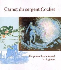 Carnet du sergent Cochet - Un peintre bas-normand en Argonne