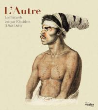 L'Autre. Les Naturels vus par l'Occident (1800-1804)