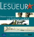 Charles-Alexandre Lesueur. Peintre voyageur, un trésor oublié