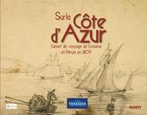 Sur la côte d'Azur. Carnet de voyage de Lesueur et Péron en 1809