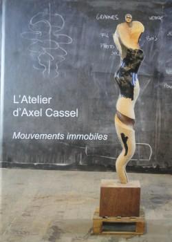 L'Atelier d'Axel Cassel, mouvements immobiles