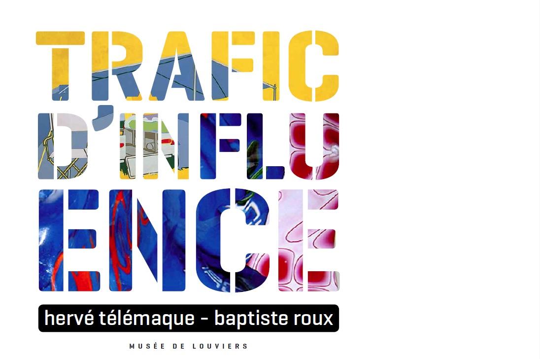 Hervé Télémaque & Baptiste Roux - Trafic d'influence