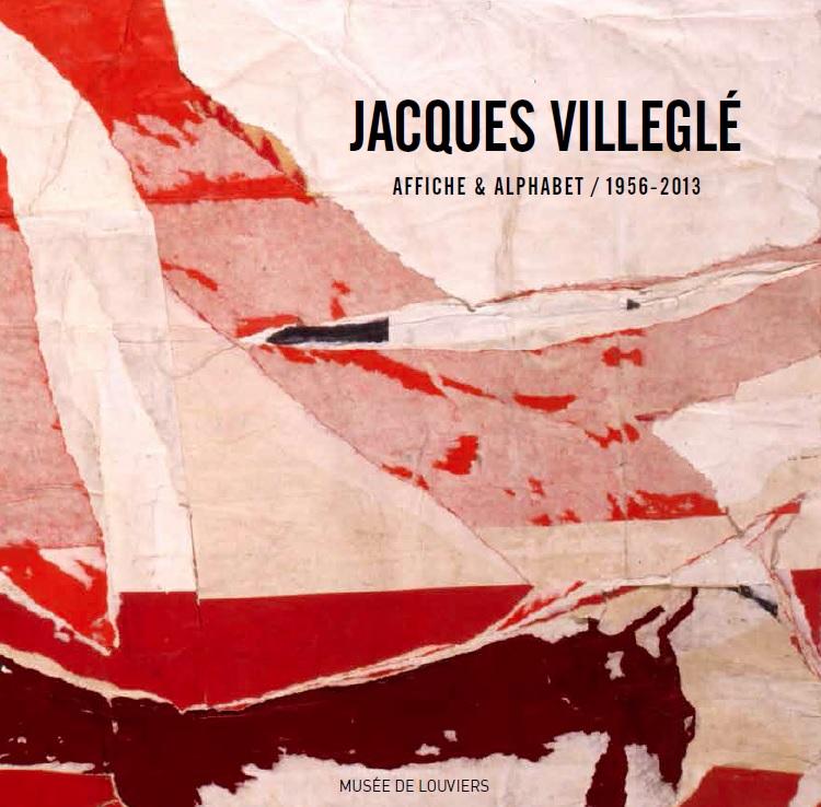 Jacques Villeglé - Affiche & Alphabet / 1956-2013