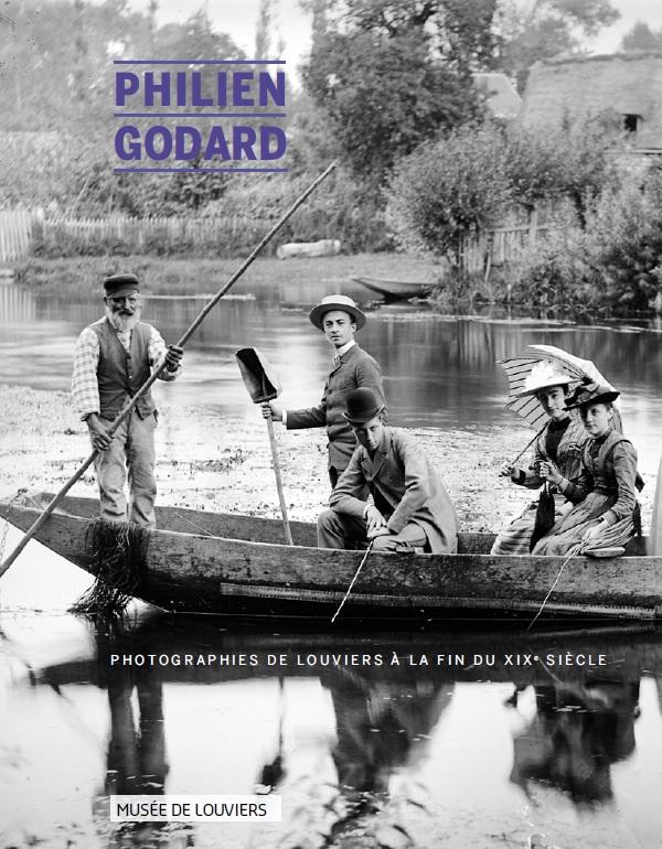 Philien Godard - Photographies de Louviers à la fin du XIXe siècle