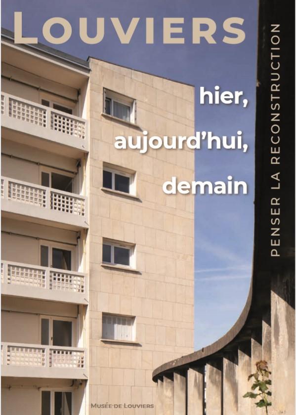 Louviers, hier, aujourd'hui, demain