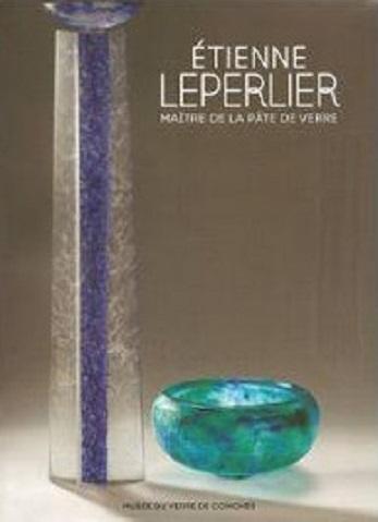 ETIENNE LEPERLIER - Maître de la pâte de verre