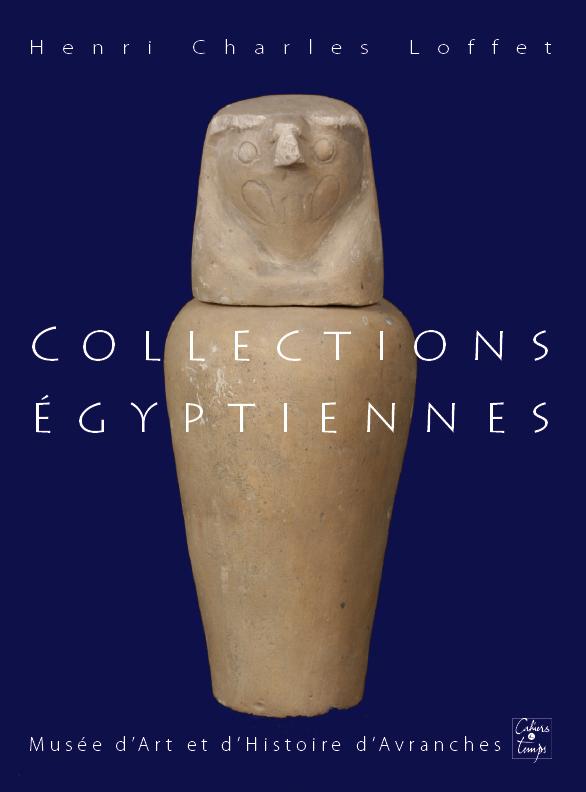 Collections Egyptiennes - Musée d'art et d'histoire d'Avranches - Catalogue raisonné