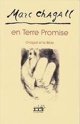 Marc Chagall en Terre Promise. Chagall et la Bible