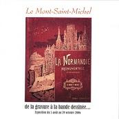 Le Mont-Saint-Michel. De la gravure à la bande dessinée. Les plus beaux livres illustrés