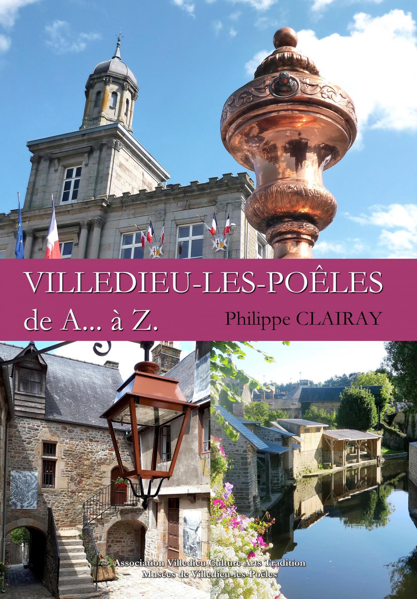 """""""Villedieu-les-Poêles de A… à Z."""""""
