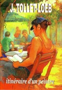 J. Tollet-Loeb, itinéraire d'un peintre