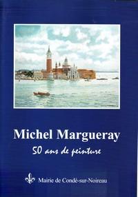 Michel Margueray, 50 ans de peinture