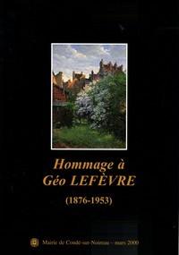 Hommage à Géo Lefèvre (1876-1953)