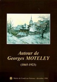 Autour de Georges Moteley (1865-1923)