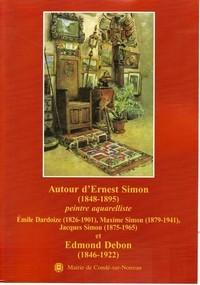 AUTOUR D'ERNEST SIMON (1848 - 1895) PEINTRE AQUARELLISTE, Emile Dardoize (1826-1901), Maxime Simon (1879-1941), Jacques Simon (1875-1965) et Edmond Debon ( 1946-1922)