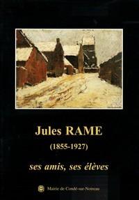 Jules Rame (1855-1927), ses amis, ses élèves