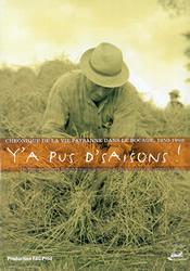 Y'A PUS D'SAISONS ! LE DVD, Chronique de la vie paysanne dans le Bocage, 1950-1960