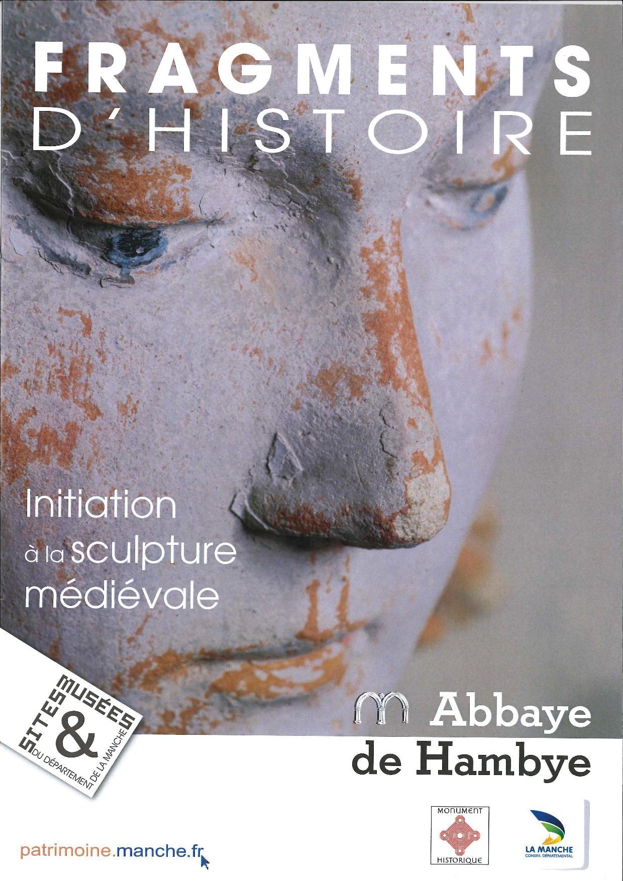 Fragments d'histoire. Initiation à la sculpture médiévale.