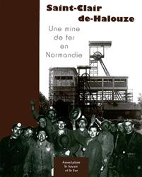 Saint-Clair de Halouze, une mine de fer en Normandie