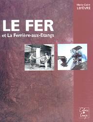 Le fer et La Ferrière-aux-Etangs