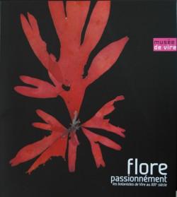 Flore passionnément ! Les Botanistes de Vire au XIXe siècle