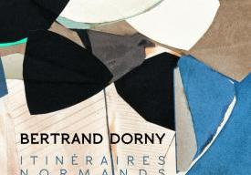 Bertrand Dorny, itinéraires normands